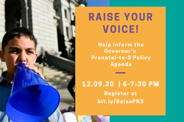 Raise your voice on prenatal, infant, toddler issues